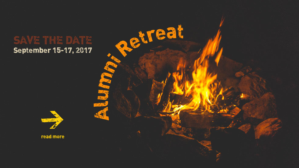 Alumni Retreat Save the Date Sept 15-17, 2017 Click to read more
