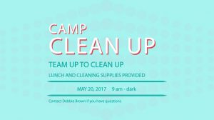 Camp Clean Up May 20 9-dark lunch and cleaning supplies provided