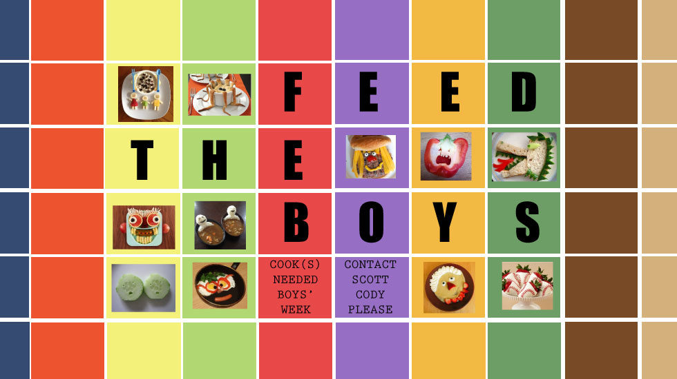 Feed the boys Cook(s) needed for boys' week June 8-14