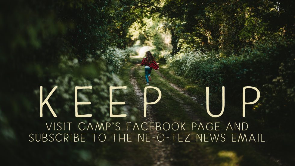 Keep Up visit Camp's Facebook page and subscribe to Neotez News email